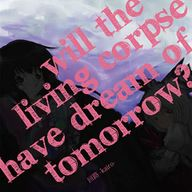 Will the living corpse have dream of tomorrow? album cover