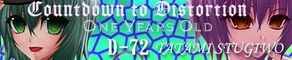 Countdown to Distotion ~One Years old~ banner.jpg
